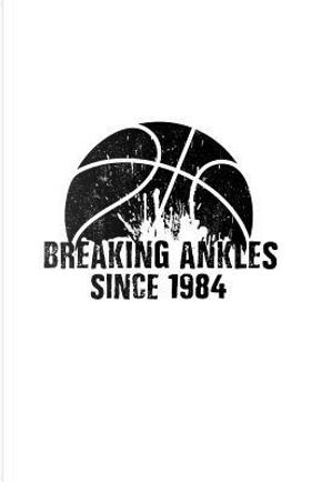 Breaking Ankles Since 1984 by Dartan Creations
