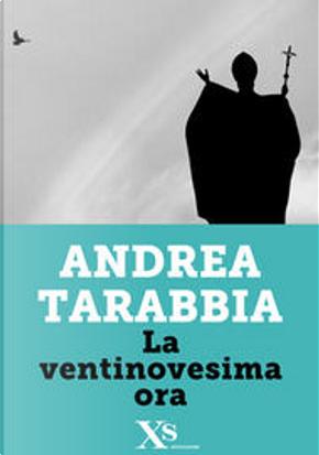 La ventinovesima ora by Andrea Tarabbia