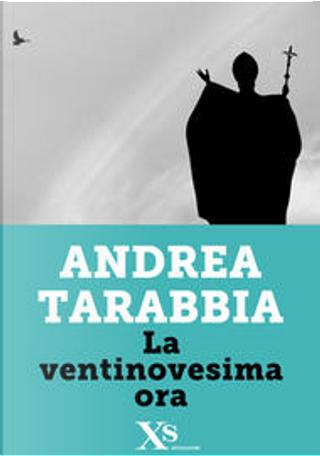 La ventinovesima ora (XS Mondadori) by Andrea Tarabbia