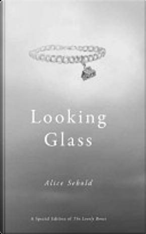 Looking Glass by Alice Sebold