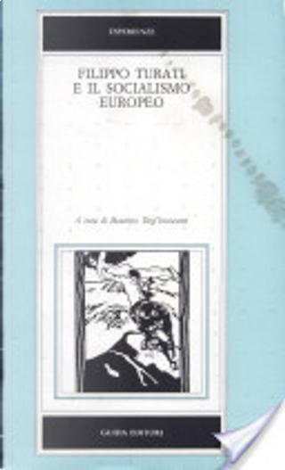 Filippo Turati e il socialismo europeo by Maurizio Degl'Innocenti