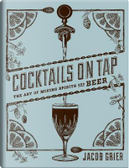 Cocktails on Tap by Jacob Grier