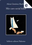 Mio caro serial killer by Alicia Gimenez-Bartlett