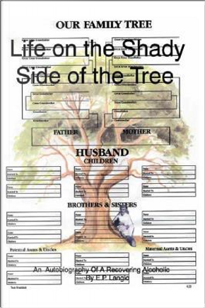 Life On The Shady Side Of The Tree by E. P. Langlo