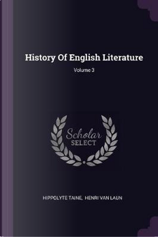 History of English Literature; Volume 3 by Hippolyte Taine
