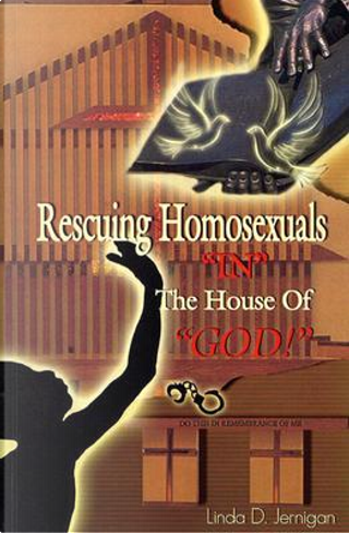 Rescuing Homosexuals by linda JERNIGAN