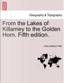 From the Lakes of Killarney to the Golden Horn. Fifth Edition. by Henry Martyn Field