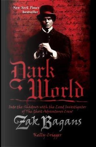 Dark World by Zak Bagans