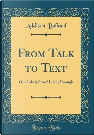 From Talk to Text by Addison Ballard