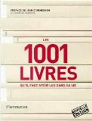 Les 1001 livres qu'il faut avoir lus dans sa vie by Peter Boxall