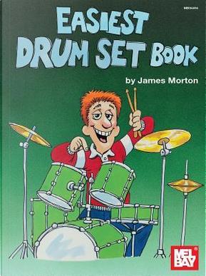 Easiest Drum Set Book by James Morton
