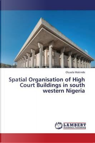 Spatial Organisation of High Court Buildings in south western Nigeria by Olusola Makinde