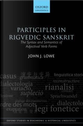 Participles in Rigvedic Sanskrit by John J. Lowe