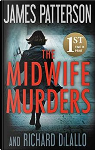 The Midwife Murders by James Patterson, Richard DiLallo