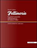 Fellinerie. Incursioni semiotiche nell'immaginario di Federico Fellini by Paolo Fabbri