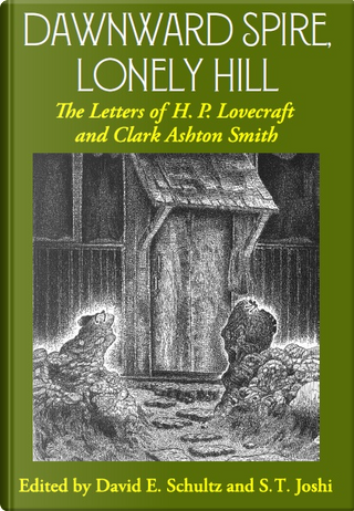 Dawnward Spire, Lonely Hill by Clark Ashton Smith, H. P. Lovecraft