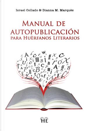 Manual de autopublicación by Dianna M. Marquès, Israel Collado
