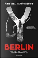 Berlin. Trilogia della città by Fabio Geda
