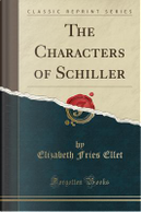 The Characters of Schiller (Classic Reprint) by Elizabeth Fries Ellet