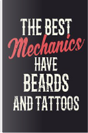 The Best Mechanics Have Beards And Tattoos by Vdv Publishing