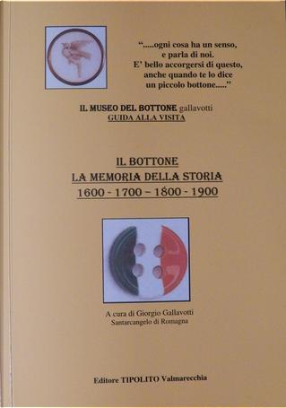 Il museo del bottone Gallavotti - guida alla visita
