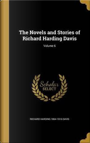 NOVELS & STORIES OF RICHARD HA by Richard Harding 1864-1916 Davis