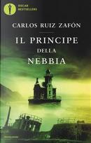 Il principe della nebbia. Oscar bestsellers by Carlos Ruiz Zafón