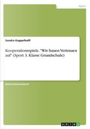 """Kooperationsspiele. """"Wir bauen Vertrauen auf"""" (Sport 3. Klasse Grundschule) by Sandra Kappelhoff"""