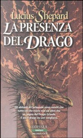 La presenza del drago by Lucius Shepard