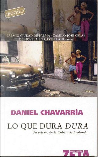 Lo que dura dura by Daniel Chavarria