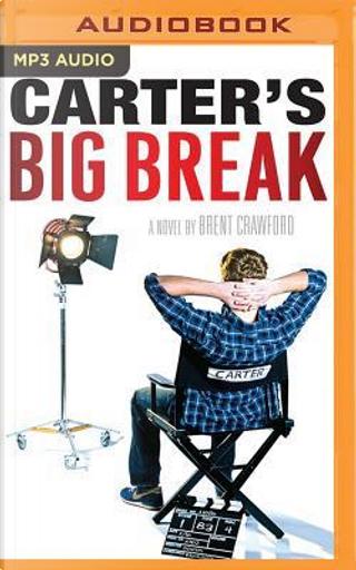 Carter's Big Break by Brent Crawford
