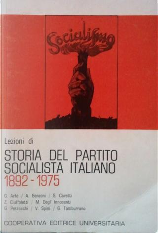 Lezioni di storia del partito socialista italiano by Gaetano Arfè, Maurizio Degl'Innocenti, Stefano Caretti, Zeffiro Ciuffoletti