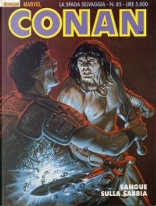 Conan - La spada selvaggia n. 85 by Pablo Marcos, Charles Dixon, John Buscema, Roy Thomas, Ernie Chan, Michael Fleischer, Gary Kwaspisz