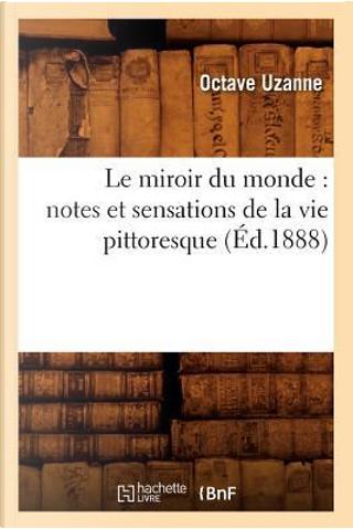 Le Miroir du Monde by Uzanne O