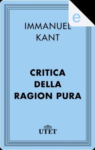 Critica della ragion pura by Immanuel Kant