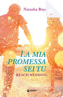 La mia promessa sei tu: Beach Wedding by Natasha Boyd
