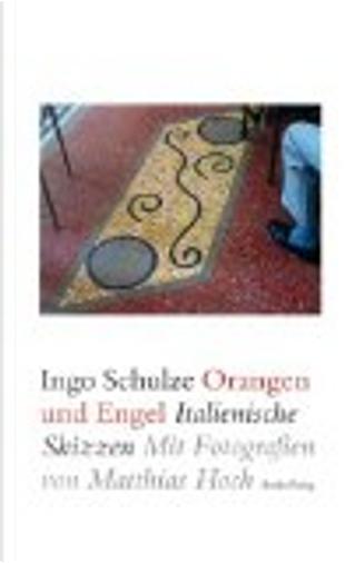 Orangen und Engel by Ingo Schulze