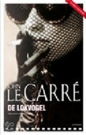 De lokvogel by J. Le Carre
