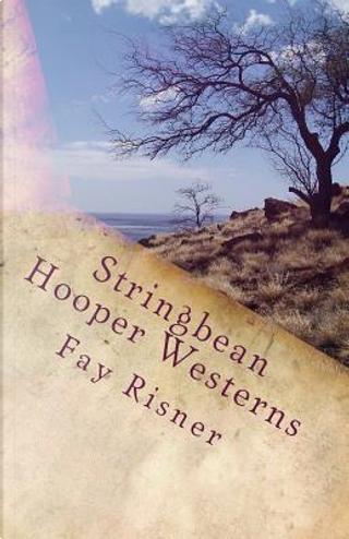 Stringbean Hooper Westerns by Fay Risner