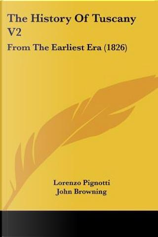 The History of Tuscany V2 by Lorenzo Pignotti