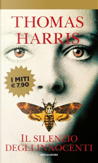 Il silenzio degli innocenti by Thomas Harris