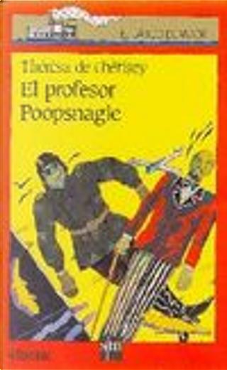 El Profesor Poopsnagle by Thérèsa de Chérisey