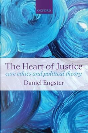 The Heart of Justice by Daniel Engster