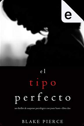 El tipo perfecto by Blake Pierce