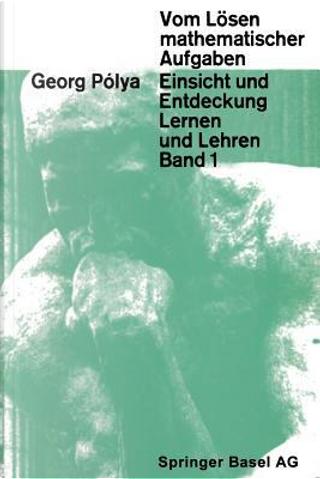 Vom Losen Mathematischer Aufgaben by G. Polya