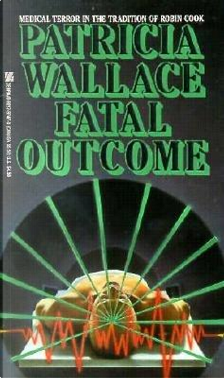 Fatal Outcome by Patricia Wallace