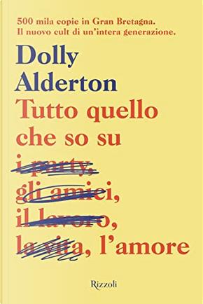 Tutto quello che so sull'amore by Dolly Alderton