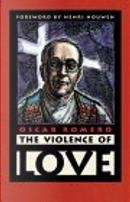 The Violence of Love by Oscar A. Romero
