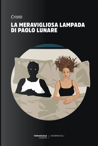 La meravigliosa lampada di Paolo Lunare by Cristò