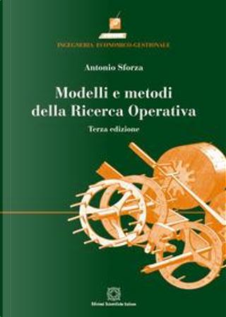 Modelli e metodi della ricerca operativa by Antonio Sforza